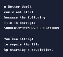 A better world could not start because of the coporations by jaxxx