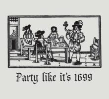 Party like it's 1699 by Bundjum