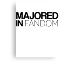 Majored in Fandom Canvas Print