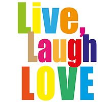 Live, Laugh, Love by Jari Vipele