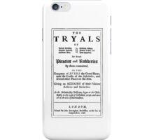 Historical Pirate Trials iPhone Case/Skin