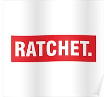 oooo She Ratchet.  Poster