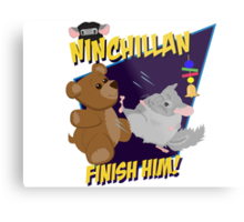 NinChillan - Finish Him! Metal Print