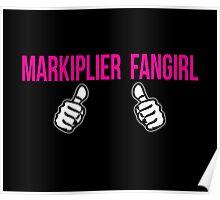 Proud Markiplier Fangirl  Poster