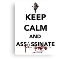 Keep Calm and Assassinsate Canvas Print