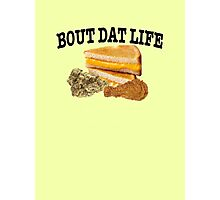 Bout Dat Life Photographic Print