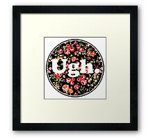 Ugh Floral Framed Print