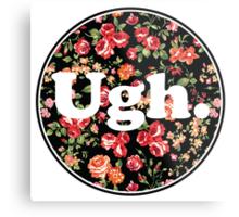 Ugh Floral Metal Print
