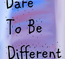 Dare To Be Different by iloveyouxx