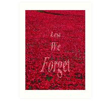 Poppies at The Tower of London - Lest we forget Art Print