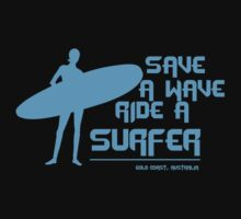 Save A Wave Ride A Surfer Ocean by d5db3st