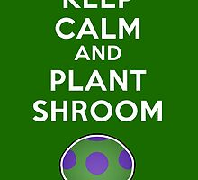 Keep Calm SHROOM by GALD-Store