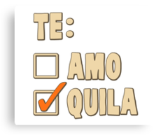 Te Amo Tequila Spanish Choice Canvas Print