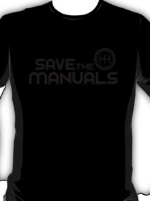 Save The Manuals (7) T-Shirt