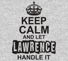 Keep Calm And Let Lawrence Handle It by 2E1K