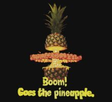 Boom! Goes the pineapple by shadowgoldxx