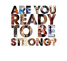Are You Ready To Be Strong? Photographic Print