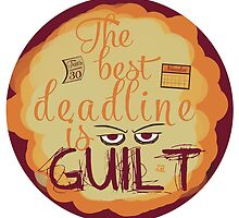 The Best Deadline is Guilt by Io Devany