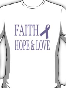 Faith Hope & Love All Cancers Lavender Ribbon  T-Shirt
