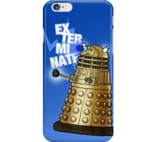 Doctor Who - EX-TER-MIN-ATE! iPhone Case/Skin