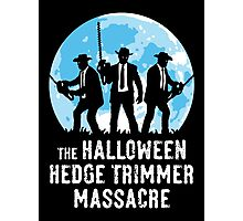 The Halloween Hedge Trimmer Massacre Photographic Print