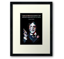 Quotation of OSCAR WILDE : I am so clever Framed Print