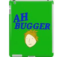 Ah Bugger! iPad Case/Skin