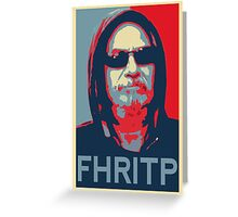 FHRITP (hope poster) Greeting Card