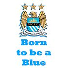 born to be a blue by waylander99uk