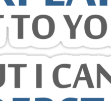 Engineer's Motto Can't Understand It For You Sticker