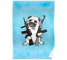 BAD dog – blue armed pug Poster