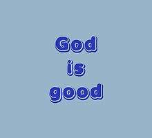 God is Good #2 by don thomas