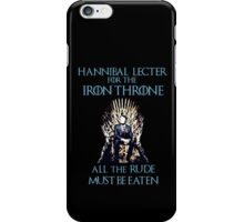 Hannibal Lecter for the Iron Throne - game of thrones iPhone Case/Skin