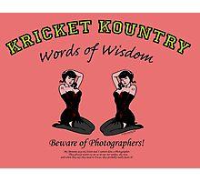 KRICKET KOUNTRY Words of Wisdom on PHOTOGRAPHERS! Photographic Print