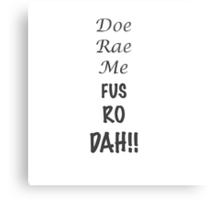 Doe Rae Me FUS RO DAH Metal Print