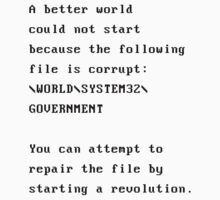 A better world could not start because of the government by jaxxx