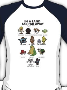 In A Land Far Far Away T-Shirt