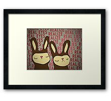 Real eyes... Realize... Real lies... Framed Print