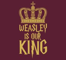 Weasley is our King! T-Shirt