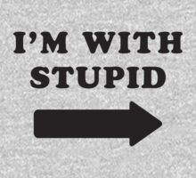 I'm With Stupid by Fitspire Apparel