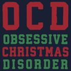 OCD Obsessive Christmas Disorder by Fitspire Apparel