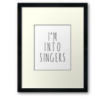 I'm Into Singers Framed Print