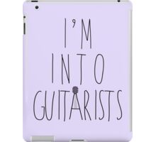I'm Into Guitarists (w/ guitar) iPad Case/Skin