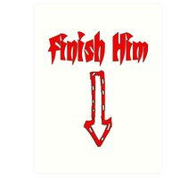 Finish Him Art Print