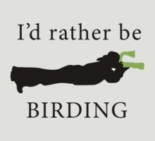 I'd rather be Birding - Photographer by Australian Birding Gift Store