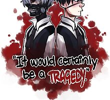Tokyo Ghoul TRAGEDY  by LilWicca