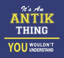 It's An ANTIK thing, you wouldn't understand !! by satro