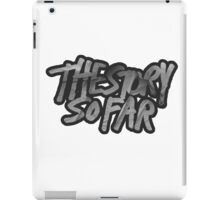 The Story So Far iPad Case/Skin