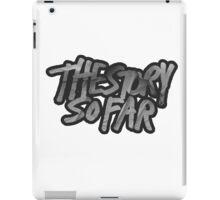 The Story So Far iPad Case/Skin