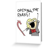 Open ALL The Parks!  Greeting Card